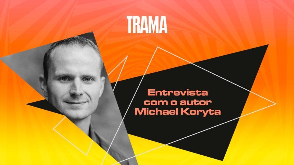 Entrevista com o autor Michael Koryta