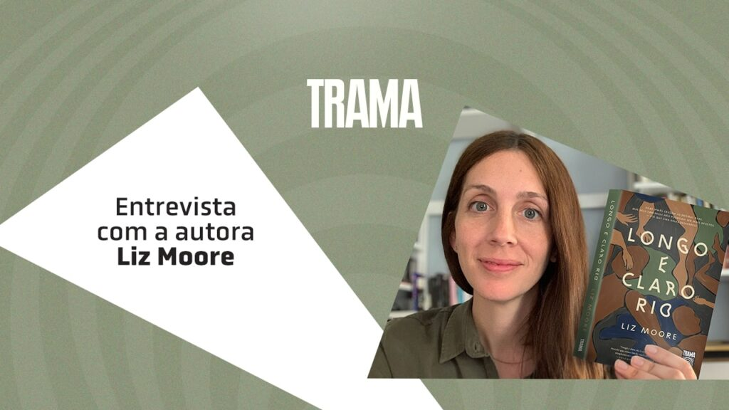 Entrevista com Liz Moore